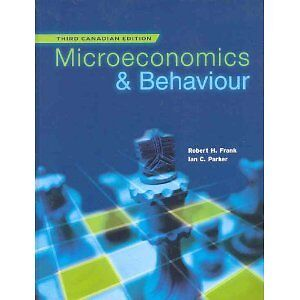Microeconomics and Behaviours 3E Canadian (Hardcover)