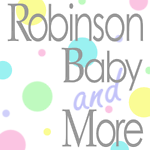 Robinson Baby and More