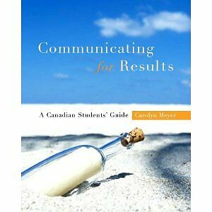 Communicating for Results | A Canadian Student's Guide | Meyer