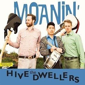THE HIVE DWELLERS - MOANIN'  CD NEU