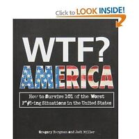 WTF? America:How to Survive 101 of the Worst F*#!-ing Situations