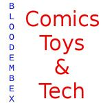 bloodembex Comics Toys and Tech