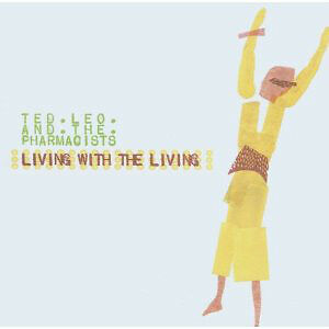 Living with the Living by Ted Leo & the Pharmacists