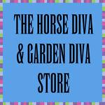 The Horse Diva & Garden Diva Store