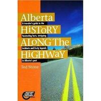 Alberta History Along the Highway [Paperback] Ted Stone