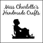 Miss Charlotte's Handmade Crafts