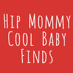 Hip Mommy Cool Baby Finds