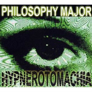 "PHILOSOPHY MAJOR ""HYPNEROTOMACHIA"" BRAND NEW FACTORY WRAPPED CD"