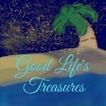 Good Life's Treasures