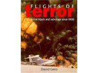 Flights of Terror: Aerial Hijack and Sabotage Since 1930 by David Gero