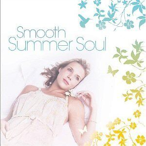 VARIOUS ARTISTS - SMOOTH SUMMER SOUL: 2CD ALBUM