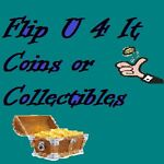Flip U 4 It Coins or Collectibles