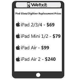 1Hour iPad Repair 69.99 iPad2,3,4G 79.99 iPad Mini 99$ iPad Air