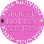 Spoiled Rotten Cotton