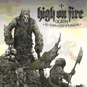 Two Albums by High on Fire on CD