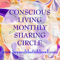 Conscious Living Monthly Sharing Circle