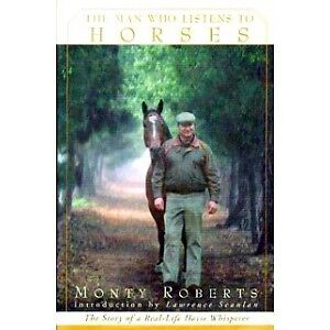 ROBERTS, Monty - The Man Who Listens to Horses