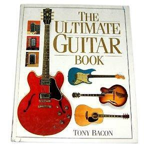 The Ultimate Guitar Book [Hardcover] Tony Bacon (Author)
