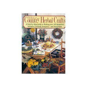 The Book of Country Herbal Crafts
