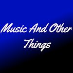 Music And Other Things