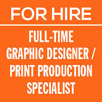 For Hire: Graphic Designer / Print Production Specialist