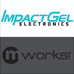 mworks! and Impact Gel Electronics