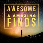 Awesome & Amazing Finds