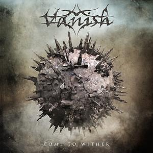 VANISH - Come To Wither - CD - 164228