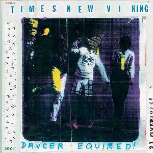 Times New Viking - Dancer Equired - CD NEU