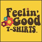 Feelin Good T Shirts