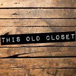 This Old Closet