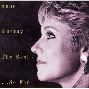 Anne Murray The Best ....So Far.