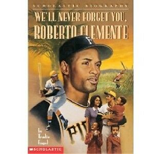 """NEW Baseball Book: """"We'll Never Forget You, Roberto Clemente"""""""