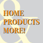 Home Products and More