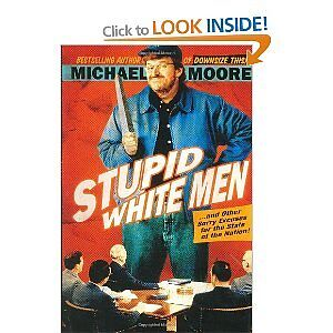Stupid White Men by Michael Moore hardcover