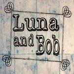 Luna and Bob