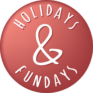 Holidays and Fundays