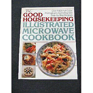 THE GOOD HOUSEKEEPING ILLUSTRATED MICROWAVE COOKBOOK.