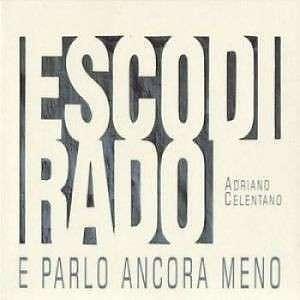 Esco Di Rado E Parlo...(Remastered) - Adriano Celentano CD