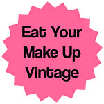 Eat Your Make Up Vintage