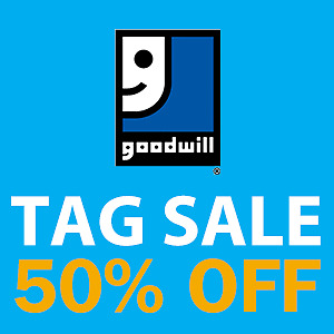GOODWILL 50% OFF TAG SALE - October 22-23