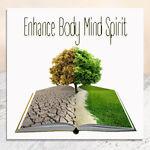 Enhance_Body_Mind_Spirit