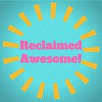 Reclaimed Awesome