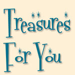 Treasures For You
