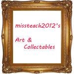 missteach2012's Art & Collectables
