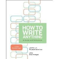 How To Write Anything: A Guide and Reference- J. Ruszkiewicz