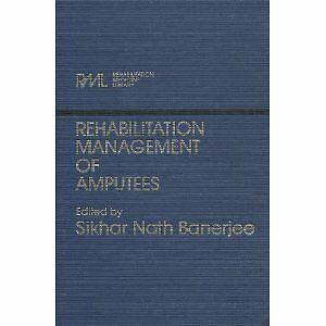 Rehabilitation Management of Amputees (Rehab Medicine Library)