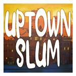 Uptown Slum