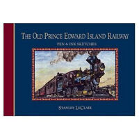 The Old Prince Edward Island Railway, Pen and Ink Sketches