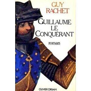 RACHET, Guy - Guillaume le Conquérant